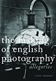 The Making of English Photography: Allegories