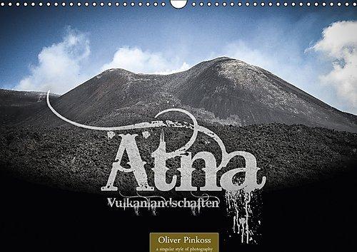 atna-vulkanlandschaften-wandkalender-2017-din-a3-quer-der-atna-italienisch-etna-ist-der-hochste-und-