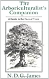 The Arboriculturalist's Companion: A Guide to the Care of Trees