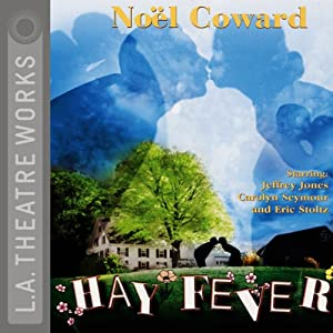 Hay Fever (Dramatized) | [Noel Coward]