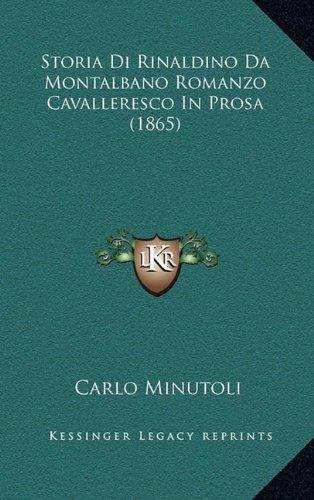 Storia Di Rinaldino Da Montalbano Romanzo Cavalleresco in Prosa (1865)