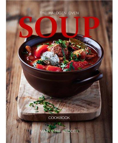 The Halogen Oven Soup Cookbook