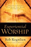 img - for Experiential Worship: Encountering God with Heart, Soul, Mind, and Strength (Quiet Times for the Heart) book / textbook / text book