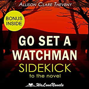 Go Set a Watchman: A Sidekick to the Harper Lee Novel Audiobook
