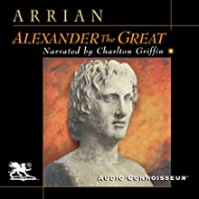 Alexander the Great Audiobook by  Arrian Narrated by Charlton Griffin