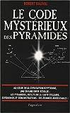 echange, troc Robert Bauval - Le code mystérieux des pyramides