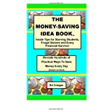 The Money-Saving Idea Book: Inside Tips for Starving Students, Frugal Seniors and Every Financial Survivor ~ Ed Creager