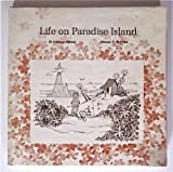 Life on Paradise Island (Economic Life on an Imaginary Island)