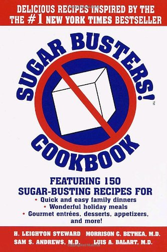Sugar Busters! Quick & Easy Cookbook by H. Leighton Steward, Morrison Bethea, Sam Andrews, Luis A. Balart