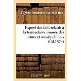 Exposé des faits relatifs à la transaction passée entre le gouvernement français et l'ancienne: liste civile :...