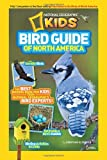 National Geographic Kids Bird Guide of North America: The Best Birding Book for Kids from National Geographics Bird Experts