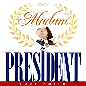 Madam President | [Lane Smith]