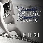 A Tragic Wreck: Beautiful Mess, Book 2 | [T. K. Leigh]