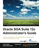 Oracle SOA Suite 12c Administrator's Guide Front Cover