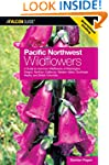 Pacific Northwest Wildflowers: A Guid...