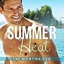 Summer Heat Hörbuch von Jay Northcote Gesprochen von: Mark Steadman