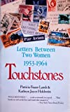 Touchstones: Letters Between Two Women, 1953-1964
