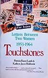 Touchstones: Letters Between Two Women, 1953-1964