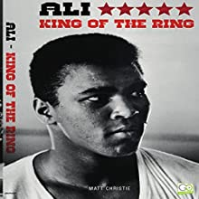 Ali: King of the Ring Audiobook by Matt Christie,  Go Entertain Narrated by Mike Kromer