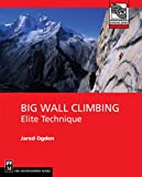 Acquista Big Wall Climbing (Mountaineering Outdoor Experts Series) [Edizione Kindle]