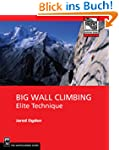 Big Wall Climbing (Mountaineering Out...