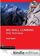 Big Wall Climbing (Mountaineering Outdoor Experts Series) [Edizione Kindle]