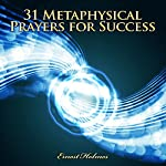 31 Metaphysical Prayers for Success | Ernest Holmes