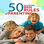 The 50 Main Rules of Parenting | Jane Adams
