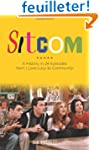 Sitcom: A History in 24 Episodes from...