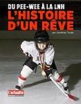 Du pee-wee � la LNH: l'histoire d'un...