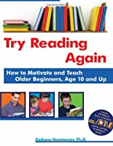 Try Reading Again: How to Motivate and Teach Older Beginners, Age 10 and Up