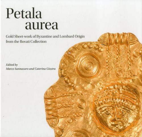Petala aurea: Gold Sheet-work of Byzantine and Lombard Origi