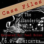 The Philandering Fella - Case Files: The Lucky Marks Mysteries, Book 3 | G.W. Pomichter