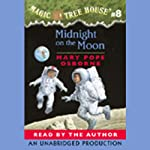 Magic Tree House, Book 8: Midnight on the Moon (       UNABRIDGED) by Mary Pope Osborne Narrated by Mary Pope Osborne