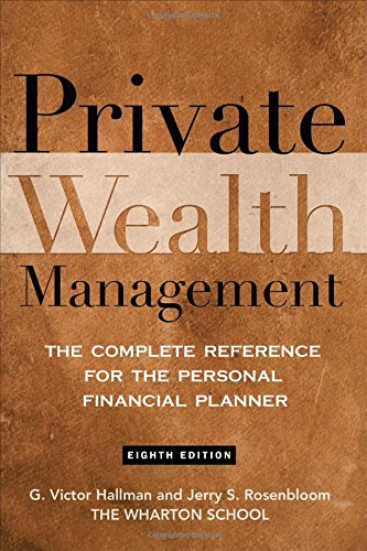 Private Wealth Management: The Complete Reference for the...