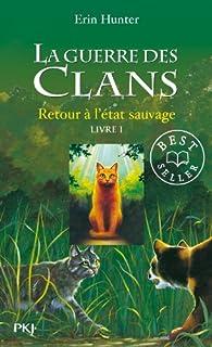 La guerre des clans 01 : Retour à l'état sauvage