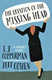 E. J. Copperman The Question of the Missing Head (Asperger's Mystery)