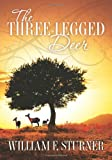 img - for The Three-Legged Deer: Exploring the Miracles of Nature book / textbook / text book