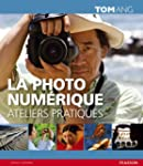 La photo num�rique - Ateliers Pratiques