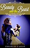 img - for Beauty and the Beast: The Ultimate Collection (Illustrated. Annotated. 27 Different Versions + Exclusive Bonus Features) book / textbook / text book