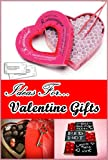 Ideas for Valentine Gifts (Cute Valentine Gifts)