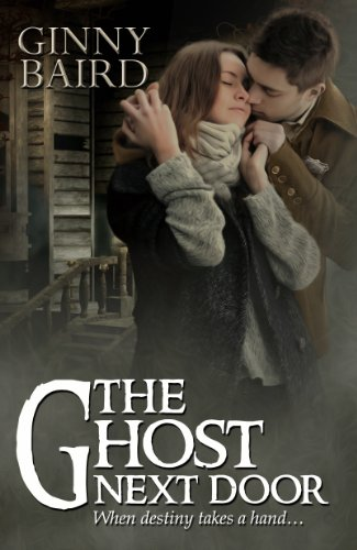 The Ghost Next Door (A Love Story) by Ginny Baird