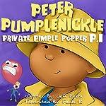 Peter Pumplenickle: Private Pimple Popper P.I. | Jeff Rivera