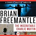 Inscrutable Charlie Muffin (       UNABRIDGED) by Brian Freemantle Narrated by Napoleon Ryan