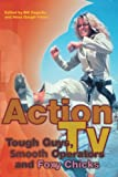 img - for Action TV: Tough-Guys, Smooth Operators and Foxy Chicks book / textbook / text book