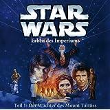 Star Wars - Erben des Imperiums-Teil 1: Der Wächter des Mount Tantiss
