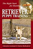 Retriever Puppy Training: The Right Start for Hunting Reviews