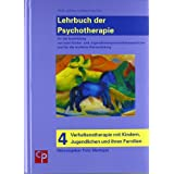 Das große Lehrbuch der Psychotherapie, Bd. 4: Verhaltenstherapie mit Kindern, Jugendlichen und ihren Familien