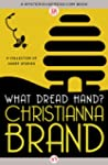 What Dread Hand?: A Collection of Sho...