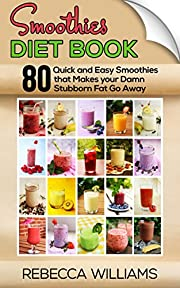 Green Smoothies: Enjoy the delicious green smoothies Healthy Heart, Beauty and Weight lose